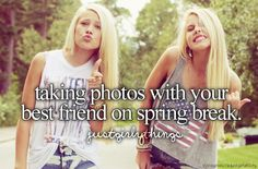Taking photos with your best friend on spring break