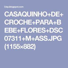 CASAQUINHO+DE+CROCHE+PARA+BEBE+FLORES+DSC07311+M+ASS.JPG (1155×882)