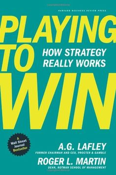 Playing to Win: How Strategy Really Works by A.G. Lafley,http://www.amazon.com/dp/142218739X/ref=cm_sw_r_pi_dp_tcWntb1ZXEX05X1K