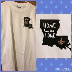 Louisiana Home Sweet Home HTV shirt with Fleur de Lis