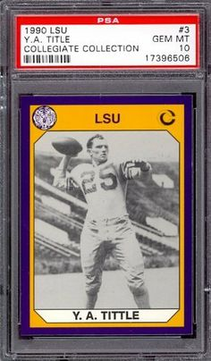 1990 LSU Collegiate Collection #3 Y.A. Title PSA 10 pop 5 . $6.00. 1990 LSU Collegiate Collection #3 Y.A. Title PSA 10 pop 5. If multiple items appear in the image, the item you are purchasing is the one described in the title.
