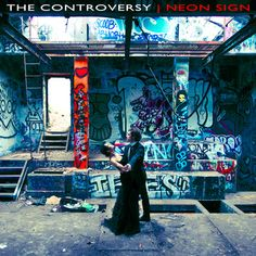 Neon Sign by The Controversy on SoundCloud Independent Music, Good Music, Neon Signs