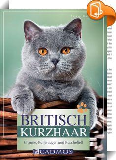 Britisch Kurzhaar    ::  Als schnurrender Silbertiger, weißes Schneeflöckchen oder graues Bärchen - so ist vielen von uns die Britisch Kurzhaar aus der Fernsehwerbung bekannt. Was macht die gemütlichen Briten mit den Kulleraugen eigentlich so beliebt? Dieser Frage geht die Autorin in ihrem Rasseporträt nach. Sie beleuchtet die Geschichte der Rasse, die sich über viele Jahrhunderte frei von den Einflüssen anderer Katzenrassen entwickeln konnte. So entwickelten sich robuste, kräftige Kat...