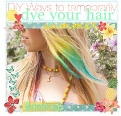 """""""Temporary Hair Color DiYs"""" by crystal-waves on Polyvore"""