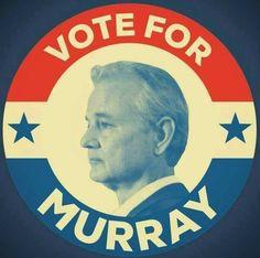 Bill Murray for President! Bill Murray, George Burns, Bob Hope, Por Tv, Saturday Night Live, Ghostbusters, Illustrations, Man Humor, Spirit Animal