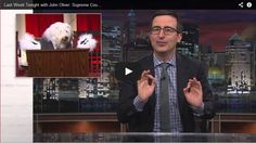 John Oliver 'Dog-ifies' the Supreme Court Judges! - http://www.mustwatchnow.com/john-oliver-dog-ifies-supreme-court-judges/