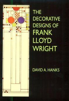 The Decorative Designs of Frank Lloyd Wright by David A. Hanks.  http://www.amazon.com/dp/0486407306/ref=cm_sw_r_pi_dp_opAIsb1CM5CN111W