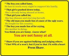 This is not funny guys. But you k ow what I hate about these how it says I bet you won't share this that right is just as rude as bullying someone. I think at least. Stop Bullying, Anti Bullying, Cyber Bullying, The Words, Faith In Humanity Restored, Sad Stories, Touching Stories, Sweet Stories, I Care