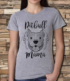 356a41f316122 Pitbull mama pitbull shirt Pitbull are the best. Show your pride with this  pitbull mama