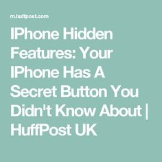 IPhone Hidden Features: Your IPhone Has A Secret Button You Didn't Know About | HuffPost UK