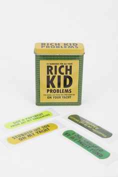Rich Kid Problems Bandages. So funny.