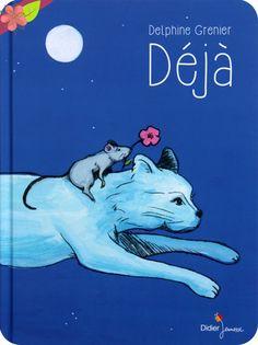 Déja De Delphine Grenier Publié en 2016 par les éditions Didier Jeunesse