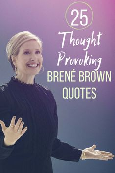 25 Thought-Provoking Vulnerability Quotes From Brené Brown's Netflix Special
