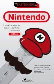 Baixar Livro Nos Bastidores da Nintendo - Jeff Ryan em PDF, ePub e Mobi ou ler online