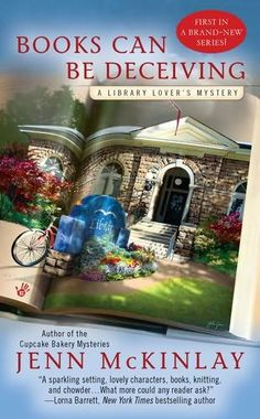 Books Can Be Deceiving (Library Lover's Mystery, book 1) by Jenn McKinlay