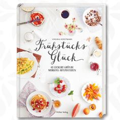Frühstücksglück - das Frühstückskochbuch breakfast cookbook