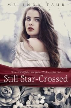 Still Star-Crossed by Melinda Taub. 4 out of 5.
