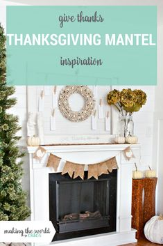 Thanksgiving Mantel with Green and White Decor Diy Thanksgiving, Thanksgiving Centerpieces, Seasonal Decor, Holiday Decor, Christmas Crafts For Gifts, Kid Table, Porch Decorating, Decorating Ideas, White Decor