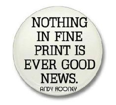 """Andy Rooney Quote """" NOTHING IN FINE PRINT IS EVER GOOD NEWS """" 1.25"""" Pinback Button Badge / Pin - $0.65"""