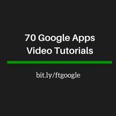 Free Technology for Teachers: 70 Google Apps Video Tutorials