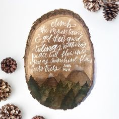 Wood Slice Watercolor John Muir Quote | Climb the Mountains by adventureandthewild on Etsy https://www.etsy.com/listing/258858396/wood-slice-watercolor-john-muir-quote