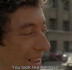 """YOU LOOK LIKE HOLIDAYS""."