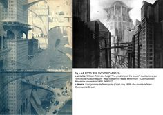 fig 1. LE CITTA' DEL FUTURO PASSATO..Metropolis Fritz Lang e The Great City of the Future Leigh