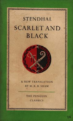 Penguin Classics: Stendhal - Scarlet and Black Penguin Publishing, From Here To Eternity, Intelligent Women, Penguin Classics, Book Catalogue, Penguin Books, Love Book, Modern Classic, Scarlet