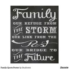 Shop Family Quote Poster created by Personalize it with photos & text or purchase as is! Chalkboard Art Quotes, Chalkboard Signs, Chalkboard Ideas, Family History Quotes, Family Quotes, Chalkboard Background, Memories Quotes, Marriage And Family, Chalk Art
