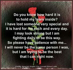Do you know how hard it is to hold my tears inside ? ...