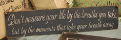Inspirational sign in Primitive Life Quote A by AmericasFrontPorch, $18.00