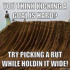 Motocross - unlike soccer you don't need a varsity letter to show how much guts… Dirtbike Memes, Motocross Quotes, Dirt Bike Quotes, Biker Quotes, Dirt Bike Racing, Dirt Bike Girl, Dirt Biking, Triumph Motorcycles, Mopar