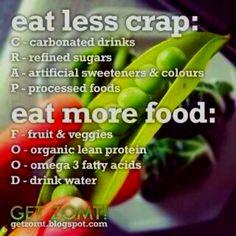 Eat less crap, eat more food. Oh, yeah!