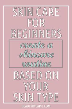 Skincare for Beginners: The Ultimate Guide To Create A Skincare Routine What do dermatologists recommend for dry skin? Skin care for beginners, create a skin care routine based on your skin type Oily Skin Care, Skin Care Regimen, Dry Skin, Skin Care Tips, Your Skin, Smooth Skin, After Sun, Skin Moles, Skin Care Routine For 20s