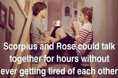 Scorpius y Rose podían hablar durante horas sin cansarse el uno del otro.