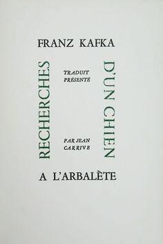 Franz Kafka, (1922), Recherches d'un chien, Translation by Jean Carrive, L'Arbalète, Lyon, 1944
