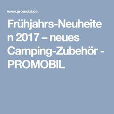 Frühjahrs-Neuheiten 2017 – neues Camping-Zubehör - PROMOBIL