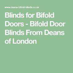 Blinds for Bifold Doors - Bifold Door Blinds From Deans of London