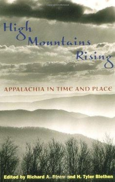 High Moutains Rising : Appalachia in time and place . - University of Illinois Press, 2004 http://bu.univ-angers.fr/rechercher/description?notice=000814749