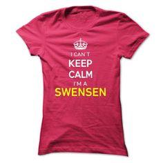 I Love I Cant Keep Calm Im A SWENSEN T shirts