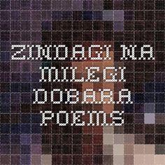 Zindagi Na Milegi Dobara Poems