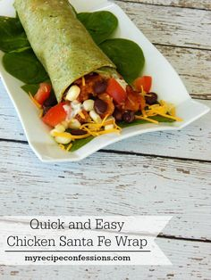 Quick and Easy Chicken Santa Fe Wraps are the perfect meal for those days when you don't want to cook. They are do yummy and very filling!