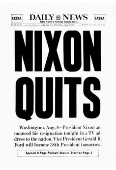 August 8, 1974: The 37th President of the United States, Richard M. Nixon, resigns from office in the wake of the Watergate burglary scandal.  Photo: New York Daily News 8/9/74