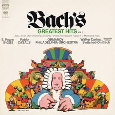Bach's Greatest Hits Vol 1 - Milton Glaser Cover Art - Walter Carlos - E Power Biggs - Columbia 1984 RE - Vintage Vinyl LP Record Album Milton Glaser, Lp Cover, Cover Art, Pink Floyd Greatest Hits, Psychedelic Quotes, Wes Wilson, Bob Dylan Poster, Cd Cover Design, Music Album Covers