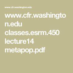 www.cfr.washington.edu classes.esrm.450 lecture14 metapop.pdf