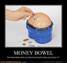 MONEY BOWEL