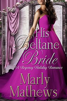 His Beltane Bride (A Regency Holiday Romance Book Types Of Books, My Books, Beltane, Historical Romance, Costume Dress, Romance Books, Purple Dress, Formal Dresses, Wedding Dresses