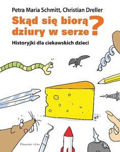 Skąd się biorą dziury w serze? - Ryms - kwartalnik o książkach dla dzieci i młodzieży