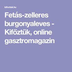 Fetás-zelleres burgonyaleves - Kifőztük, online gasztromagazin