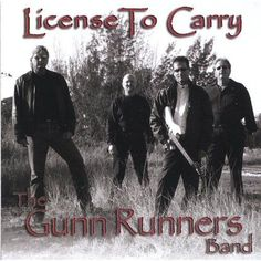Gunnrunners Band - License To Carry